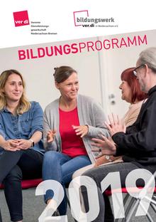 Bildungsprogramm 2019 des Bildungswerk ver.di Niedersachsen-Bremen für Betriebs- und Personalräte